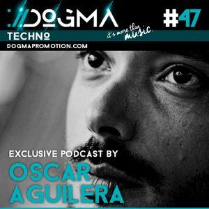 Oscar Aguilera – Techno Live Set // Dogma Techno Podcast [August 2015]