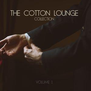 The Cotton Lounge Vol. 1