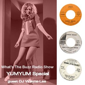 What's The Buzz - Radio Show - Yum Yum Special Guest DJ Wayne Lee: September 2012