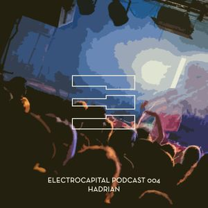 Electrocapital Podcast 004 - Hadrian