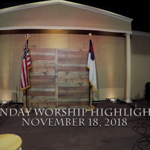 MORNING WORSHIP HIGHLIGHTS - November 18, 2018