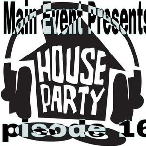 House Party Episode 16
