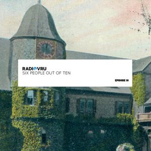 Radio VRU - Episode 18 - Six People Out Of Ten