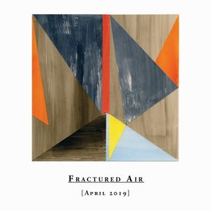 Fractured Air - April 2019 Mix