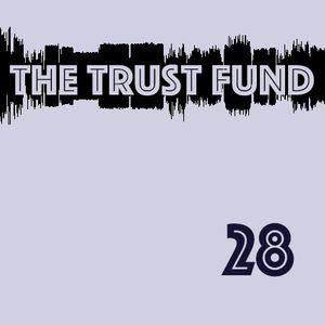 The Trust Fund - Episode 28