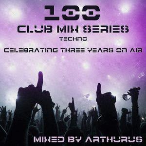 Arthurus - Club Mix Series Vol 100 (Techno)