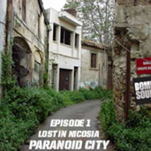 Paranoid visions: Lost in Nicosia - Episode 1 (A Bombasoul DJ Mix)