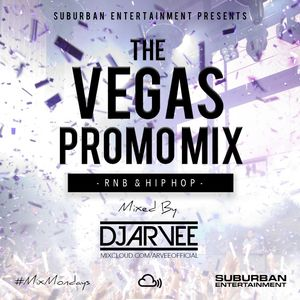 #MixMondays THE VEGAS PROMO MIX @DJARVEE