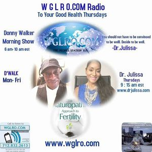 WGLRO RADIO with Dr. Julissa To Your Good Health Thursday 7-27-2017 .. Pt 2 - Candida , Body Shaming