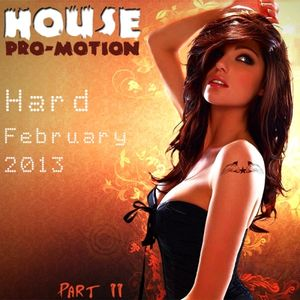 House Pro-Motion Part II Hard-February 2013