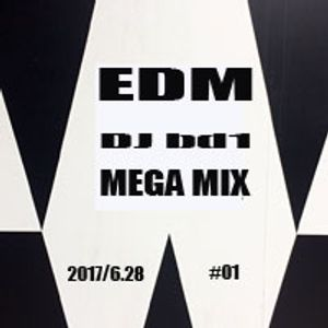 EDM MEGA MIX #1 Djbd1