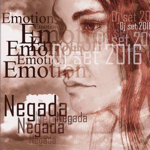 Negada - Emotion Dj set 05.2016