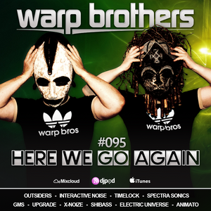 Warp Brothers - Here We Go Again Radio #095