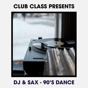 DJ & Sax - 90's Dance Sample Mix 1