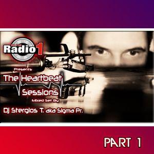 Dj Stergios T. aka Sigma Pr - The Heart Beat Sessions Mix @ Radio1  May  Week 3  Part 1