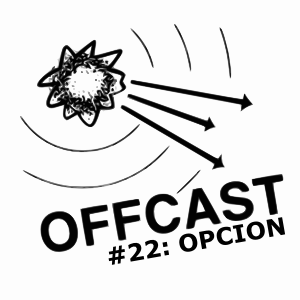 OFFCAST #22: Opcion
