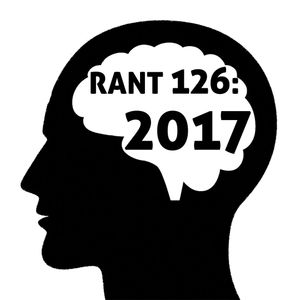 Rant 126: 2017 [Free Download]