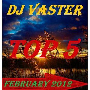 Vaster's Top 5 [February 2012]
