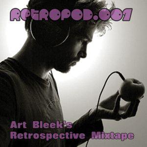 RETROPOD007 - Art Bleek's Retrospective mixtape (Apr 2012)