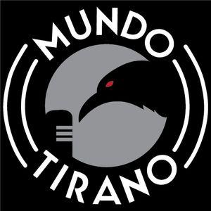 Mundo Tirano. Tercera Temporada. Programa 5.