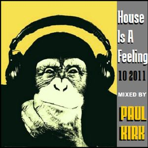 House Is A Feeling Podcast 10 2011