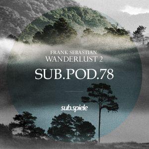 sub.pod.78 - frank sebastian - wanderlust 2