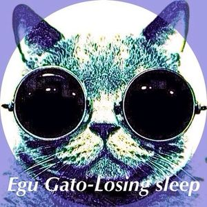 Egu Gato - Losing Sleep (Set 10.01.2014)