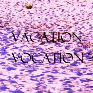 Vacation/Vocation Mixtape