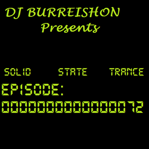 BURREISHON Presents... Solid State Trance - Episode 72