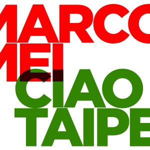 Marco Mei - CIAO TAIPEI present SPRING VIBES - Saturday 20 April 2014 -