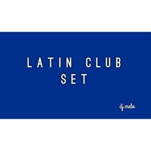 LATIN CLUB SET- DJ MELO
