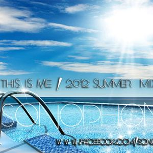 Sonophone - This is ME (Summer 2012 mix)