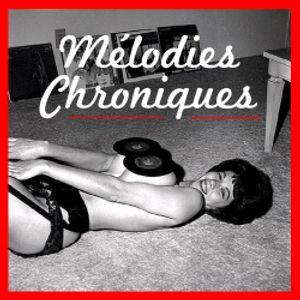 Mélodies Chroniques 1959 -  2 Avril 2014