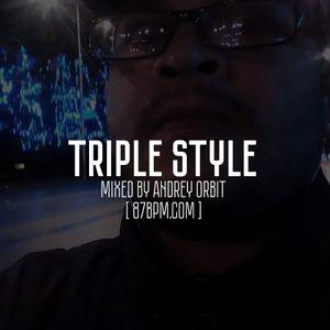 """Triple Style"" by AndreyOrbit live @ 87bpm.com"