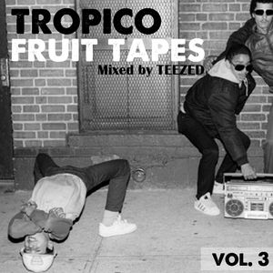 Fruit Tapes Vol. 3 (Mixed by TEE-ZED)