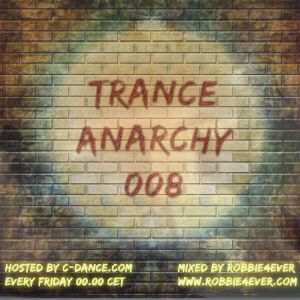 Robbie4Ever - Trance Anarchy 008