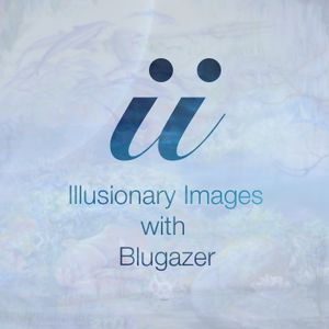 Blugazer - Illusionary Images Podcast 044