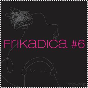 Frikadica Mixtape #6