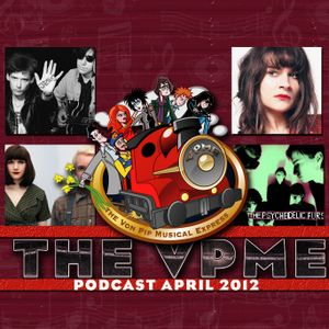 The Von Pip Musical Express Podcast -Episode 11-  April 2012