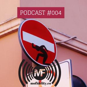 mofidelity.co Podcast #004
