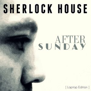 After Sunday Mix @ Mixed by Sherlock House ( Laptop Edition )