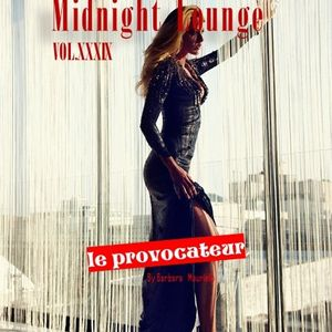 Midnight Lounge Vol.XXXIX # Le Provocateur