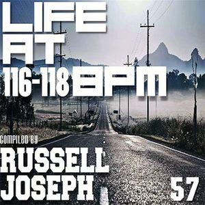 LIFE @ 116 - 118 BPM Part 57 - Russell Joseph