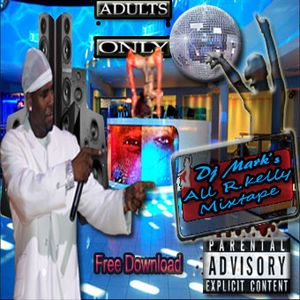 Dj Mark All R.Kelly Mixtape