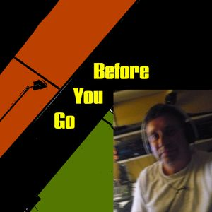 Before You Go #21 (28/4/21)