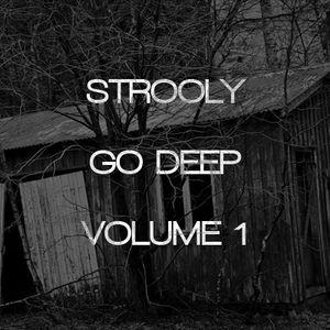 Strooly Presents - GO DEEP - Volume 1 - Deep House Minimix