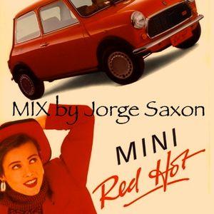 Jorge Saxon - Red Hot Mini Mix (Live Dj Mix)