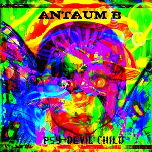 Antaum B : Psy Devil Child - Psychedelic session