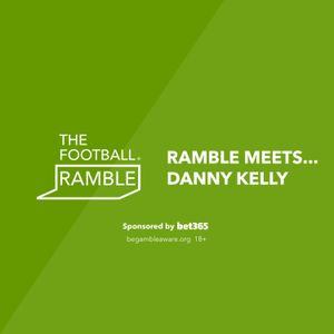 Ramble Meets... Danny Kelly