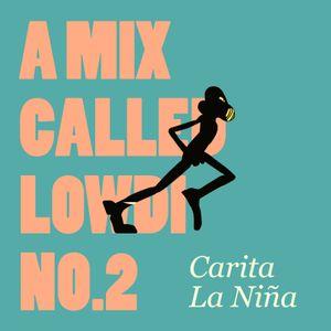 A Mix Called Lowdi — by Carita La Niña